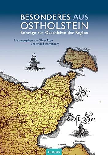 Besonderes (aus) Ostholstein: Beiträge zur Geschichte der Region (Eutiner Forschungen)