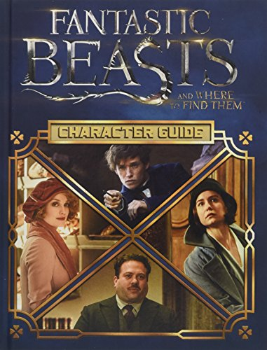 Fantastic Beasts And Where To Find Them. Character Guide