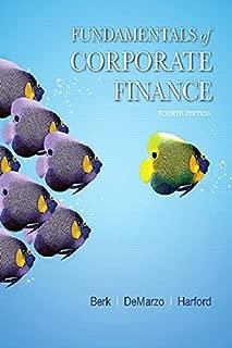 Fundamentals of Corporate Finance (4th Edition) (Berk, DeMarzo & Harford, The Corporate Finance Series)