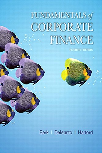 Compare Textbook Prices for Fundamentals of Corporate Finance  Berk, DeMarzo & Harford, The Corporate Finance Series 4 Edition ISBN 9780134475561 by Berk, Jonathan,DeMarzo, Peter,Harford, Jarrad