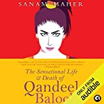 The Sensational Life and Death of Qandeel Baloch cover art
