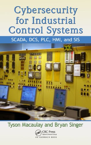 Cybersecurity for Industrial Control Systems: SCADA, DCS, PLC,...