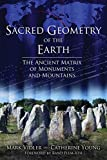 Sacred Geometry of the Earth: The Ancient Matrix of Monuments and Mountains (English Edition)