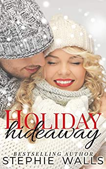 Holiday Hideaway: A Christmas Novella by [Stephie Walls]