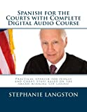 Spanish for the Courts with Complete Digital Audio Course: Based on the CJE-Approved Online Program