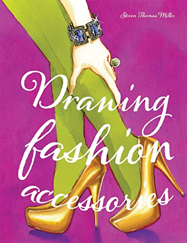 Drawing Fashion Accessories: Ste...