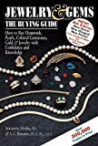 Jewelry & Gems: The Buying Guide, 6th Edition--How to Buy Diamonds, Pearls, Colored Gemstones, Gold & Jewelry with Confidence and Knowledge