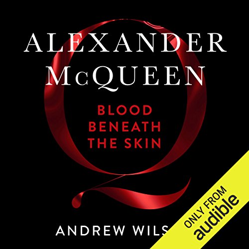 Alexander McQueen: Blood Beneath the Skin audiobook cover art