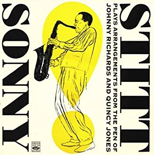 Sonny Stitt Plays Arrangements from the Pen of Johnny Richards and Quincy Jones by Sonny Stitt (2011-04-12)
