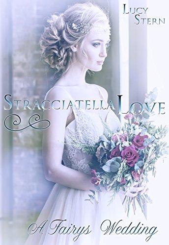 Stracciatella Love: A Fairys Wedding...