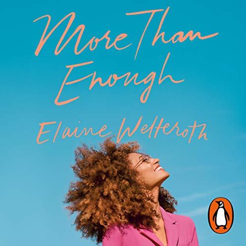 More Than Enough     Claiming Space for Who You Are (No Matter What They Say)              By:                                                                                                                                 Elaine Welteroth                               Narrated by:                                                                                                                                 Elaine Welteroth                      Length: Not Yet Known     Not rated yet     Overall 0.0