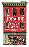 La librairie de la pomme verte et autres lieux merveilleux