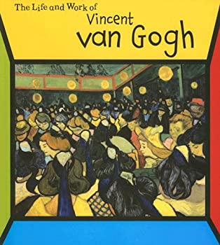 Vincent Van Gogh: The Life and Work of 157572958X Book Cover