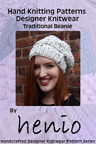 Hand Knitting Pattern: Designer Knitwear: Traditional Beanie (Henio Handcrafted Designer Knitwear Single Pattern Series Book 1) (English Edition)