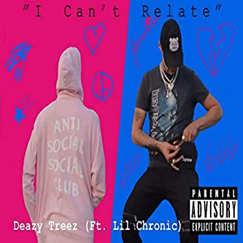 I Can't Relate (feat. Lil Chronic)