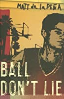 Ball Don't Lie by Matt de la Pena(2007-03-13)