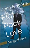 Flat Pack Love: Songs of Love (English Edition)