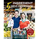 5 Ingredient Semi-Homemade Meals: 50 Easy & Tasty Recipes Using the Best Ingredients from the Grocery Store (Heart Healthy Budget Cooking) (FlavCity)