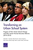 "Transforming an Urban School System: Progress of New Haven School Change and New Haven Promise Education Reforms (2010€""2013)"