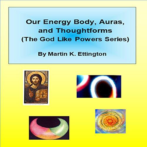 Our Energy Body, Auras, and Thoughtforms audiobook cover art