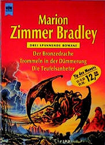 Der Bronzedrache /Trommeln in der Dämmerung /Die Teufelsanbeter: Drei spannende Romane (Heyne Tip des Monats (23))