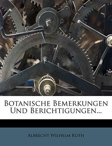 Roth, A: Botanische Bemerkungen Und Berichtigungen...