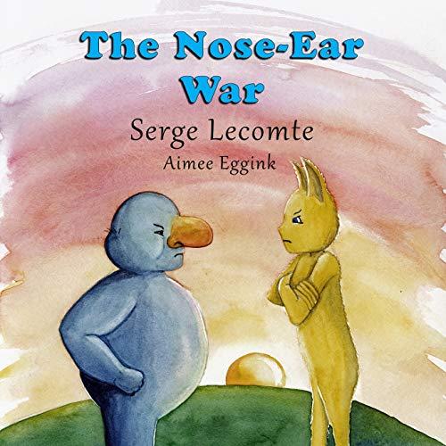 The Nose-Ear War
