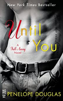 Until You (The Fall Away Series) by [Penelope Douglas]