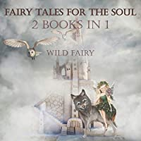 Fairy Tales For The Soul: 2 Books In 1