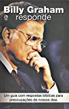 Billy Graham Responde: Um Guia com Respostas Bíblicas para Preocupações de Nossos Dias