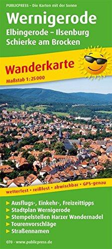 Wernigerode - Elbingerode - Ilsenburg - Schierke am Brocken: Wanderkarte mit Ausflugszielen, Einkehr- & Freizeittipps und Stadtplan Wernigerode, ... GPS-genau. 1:25000 (Wanderkarte / WK)