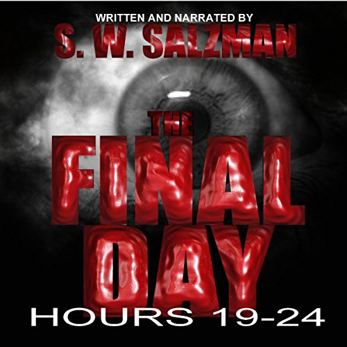 The Final Day: Hours 19-24 audiobook cover art