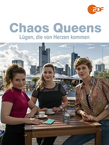 Chaos-Queens: Lügen, die von Herzen kommen