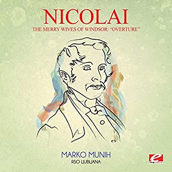 "Nicolai: The Merry Wives of Windsor: ""Overture"" (Digitally Remastered)"