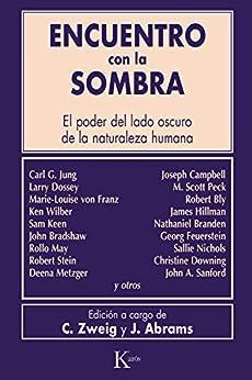 ENCUENTRO CON LA SOMBRA: El poder del lado oscuro de la naturaleza humana (Biblioteca de la Nueva Conciencia) PDF EPUB Gratis descargar completo