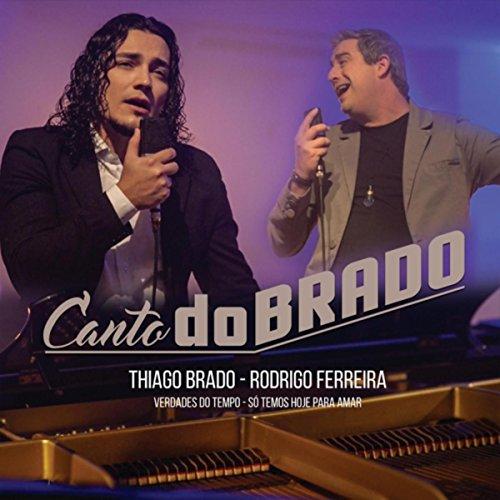 Canto Dobrado: Verdades do Tempo / Só Temos Hoje para Amar (feat. Rodrigo Ferreira)