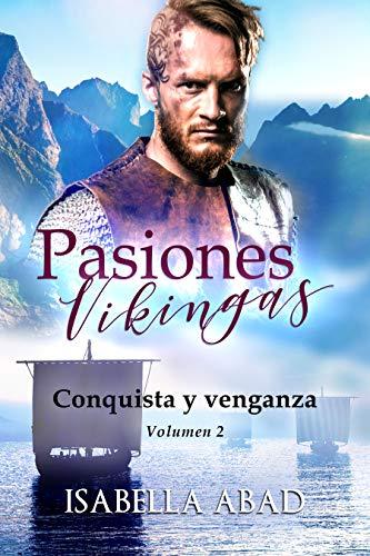 Pasiones vikingas 2: Conquista y venganza de Isabella Abad