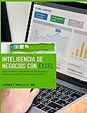 Inteligencia de Negocios con Excel: Descubriendo La Realidad de Mi Negocio y Automatizando en Tableros de Control