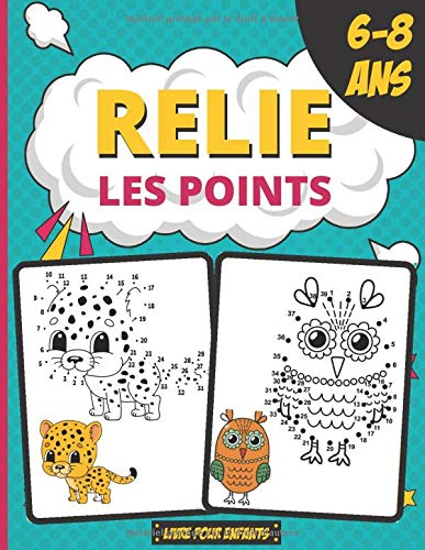 Relie Les Points 6-8 ans Livre Pour Enfants: Connectez les points enfants éducation de jeu, jeu de coloriage pour les enfants, Jeu de nombres, éducation point à point, les garçons et les filles