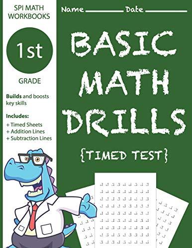 1st Grade Basic Math Drills Timed Test: Builds and Boosts Key Skills Including Math Drills, Addition and Subtraction Problem worksheets . (SPI Math Workbooks) (Volume 3)