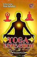 Yoga Education (Physical Education B.P.Ed. New Syllabus)