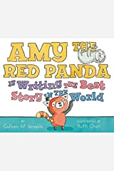 Amy the Red Panda Is Writing the Best Story in the World Hardcover