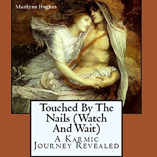 Touched by the Nails (Watch and Wait) cover art