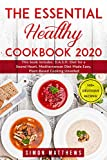 The Essential Healthy Cookbook 2020: This book includes: D.A.S.H. Diet for a Sound Heart,...
