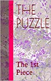 The Puzzle: The 1st Piece (A true Story Book 2633) (English Edition)