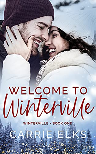 Welcome To Winterville: A Small Town Holiday Romance by [Carrie Elks]