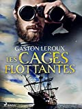 Les Cages Flottantes (French Edition)