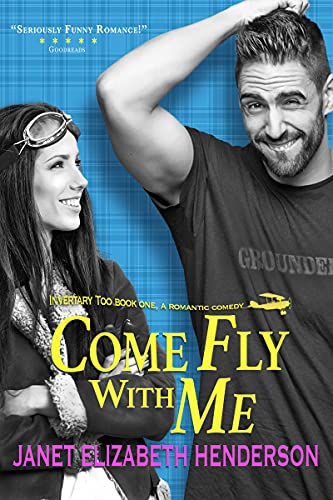 Come Fly With Me: Romantic Comedy (Invertary Too Book 1) by [Janet Elizabeth Henderson]