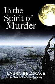 In the Spirit of Murder (The Claudia Hershey Mystery Series Book 1)