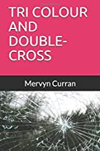TRI COLOUR AND DOUBLE-CROSS